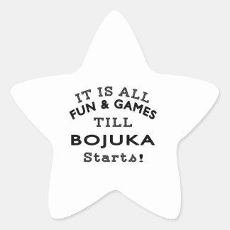 It's All Fun & Games Till Bojuka Starts Star Sticker