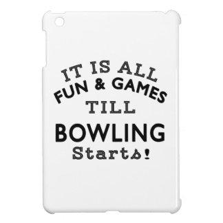 It's All Fun & Games Till Bowling Starts iPad Mini Case