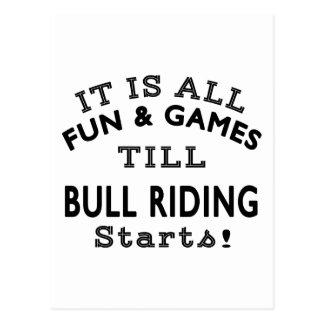It's All Fun & Games Till Bull Riding Starts Postcard