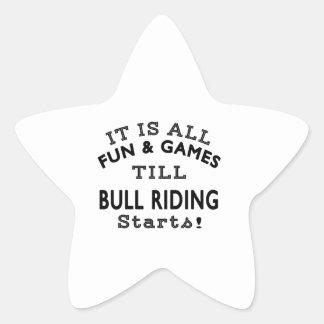It's All Fun & Games Till Bull Riding Starts Star Stickers