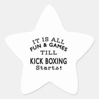 It's All Fun & Games Till Kick Boxing Starts Star Sticker