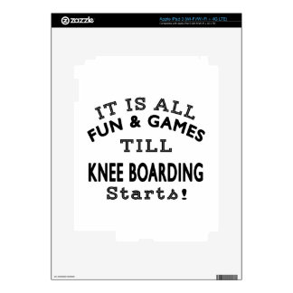 It's All Fun & Games Till Knee Boarding Starts Decals For iPad 3