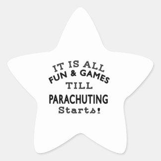 It's All Fun & Games Till Parachuting Starts Stickers