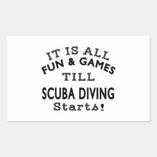 It's All Fun & Games Till Scuba Diving Starts Rectangular Stickers