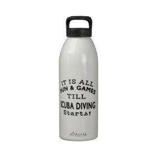 It's All Fun & Games Till Scuba Diving Starts Water Bottles