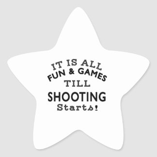 It's All Fun & Games Till Shooting Starts Stickers