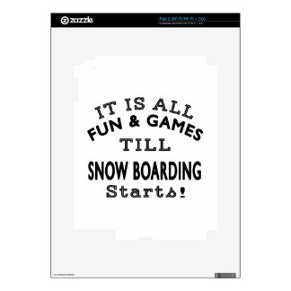 It's All Fun & Games Till Snow Boarding Starts Decals For iPad 2