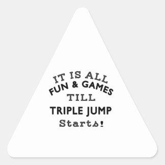 It's All Fun & Games Till Triple jump Starts Triangle Sticker