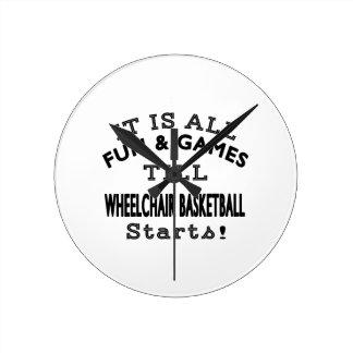 It's All Fun & Games Till Wheelchair Basketball St Round Wall Clock