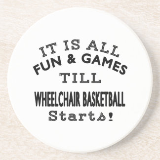 It's All Fun & Games Till Wheelchair Basketball St Drink Coaster