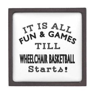It's All Fun & Games Till Wheelchair Basketball St Premium Trinket Boxes