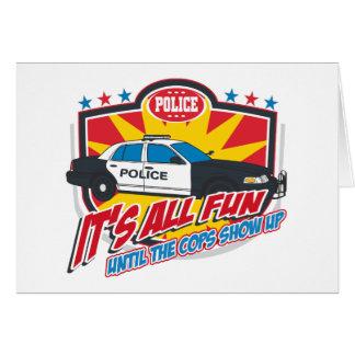 Its All Fun Police Card