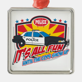 Its All Fun Police Metal Ornament