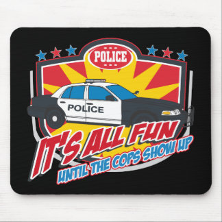 Its All Fun Police Mouse Pad