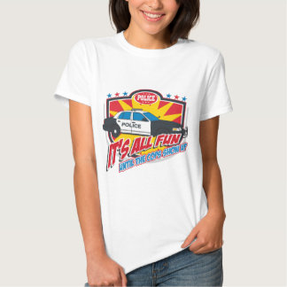 Its All Fun Police T Shirt
