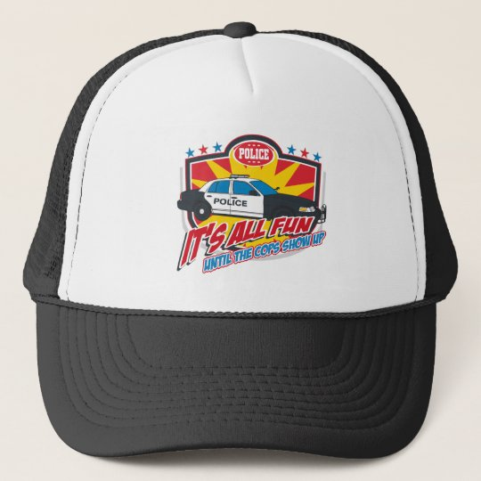 Its All Fun Police Trucker Hat