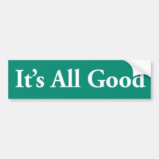 It's All Good Bumper Sticker