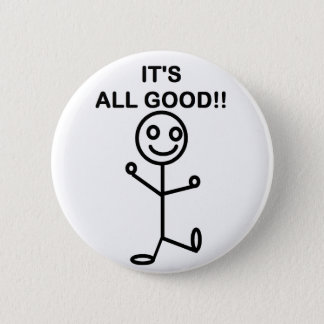 It's All Good!! Button