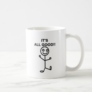 It's All Good!! Coffee Mug