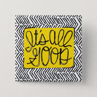 It's All Good | yellow, black & white Pinback Button