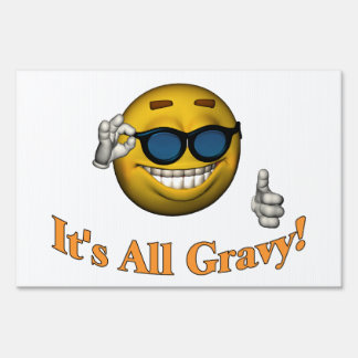 It's All Gravy Smiley Face Yard Sign