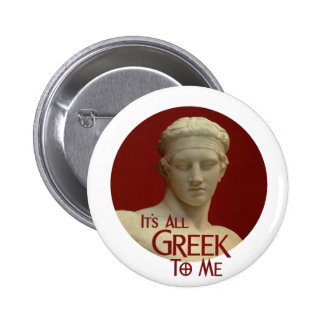 It's All Greek to Me 2 Inch Round Button