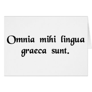 It's all Greek to me. Greeting Card