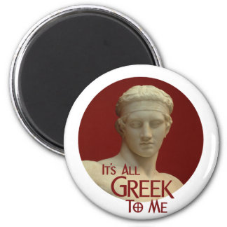 It's All Greek to Me Magnet