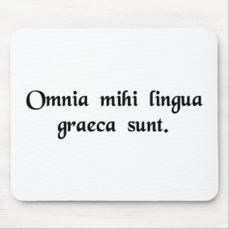 It's all Greek to me. Mouse Pad