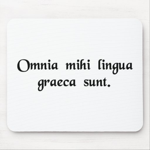 It's all Greek to me. Mouse Pads