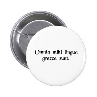 It's all Greek to me. Pinback Button
