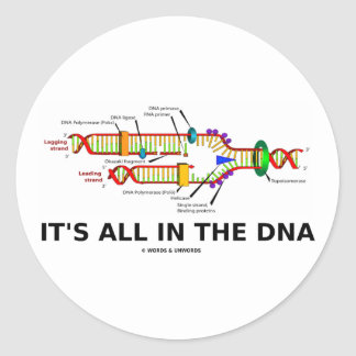 It's All In The DNA Classic Round Sticker