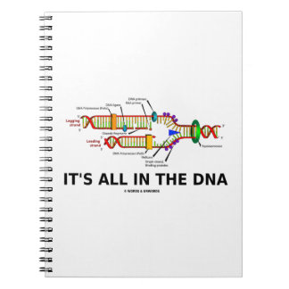 It's All In The DNA Molecular Biology Humor Notebook