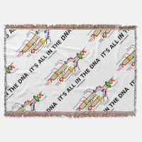 It's All In The DNA Molecular Biology Humor Throw Blanket