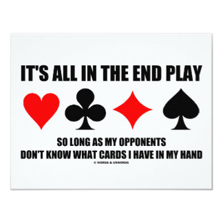 It's All In The End Play Cards In My Hand (Bridge)