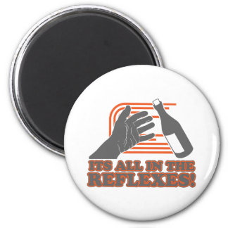 It's All In The Reflexes 2 Inch Round Magnet
