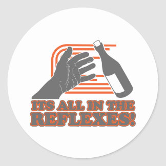 It's All In The Reflexes Classic Round Sticker