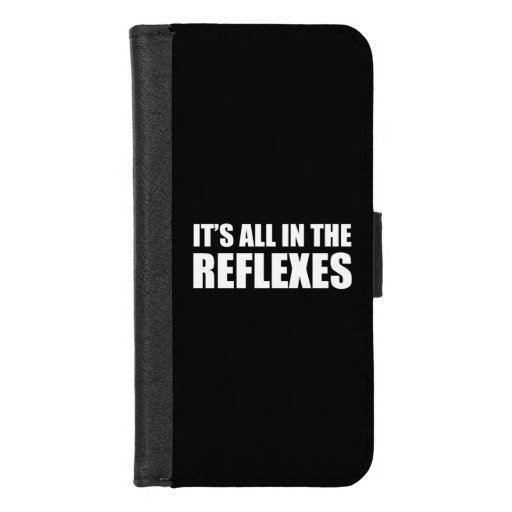 It's All In The Reflexes iPhone 8/7 Wallet Case