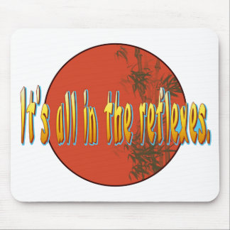 It's all in the reflexes. mouse pad