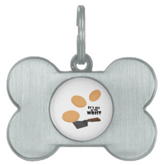 It's All In The Wrist Pet Tag