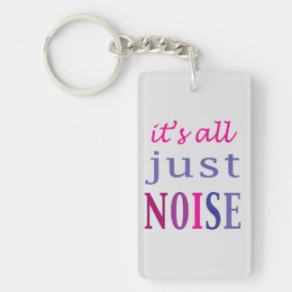 It's All Just Noise Keychain
