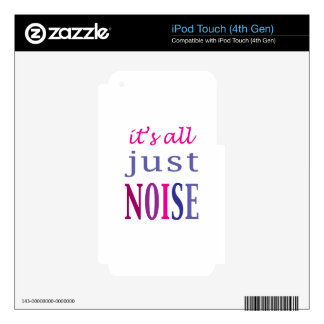 It's All Just Noise Skin For iPod Touch 4G
