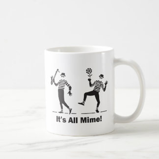 It's All Mime Classic White Coffee Mug