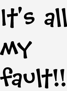 [Image: its_all_my_fault_t_shirt-rdf1c6748d5784c...pe=content]