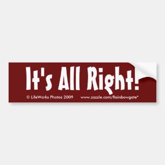 It's All Right! Bumper Sticker