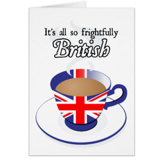 It's All So Frightfully British Card