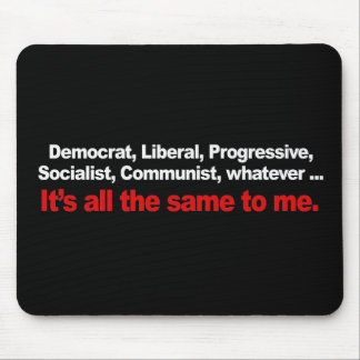 ITS ALL THE SAME TO ME Bumpersticker Mouse Pad
