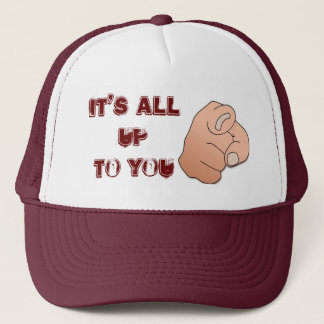 IT'S ALL UPTO YOU TRUCKER HAT