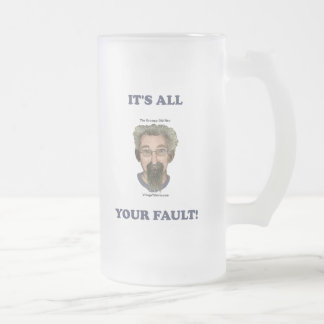It's All Your Fault Frosted Glass Beer Mug