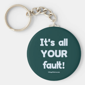 It's All Your Fault Key Chain
